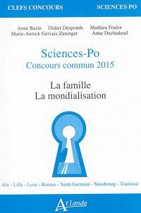 Sciences Po, concours commun 2015 : la famille, la mondialisation