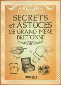 Secrets et astuces de grand-mère bretonne