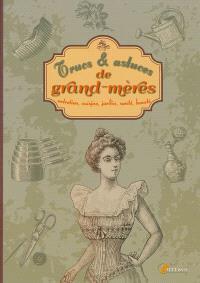 Trucs & astuces de grand-mères : entretien, cuisine, jardin, santé, beauté