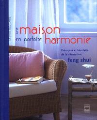 Une maison en parfaite harmonie  : préceptes et bienfaits de la décoration feng shui