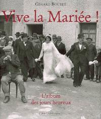 Vive la mariée ! : l'album des jours heureux