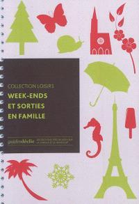 Week-ends et sorties en famille