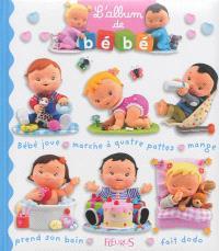 L'album de bébé : bébé joue, marche à quattre pattes, mange, prend son bain, fait dodo