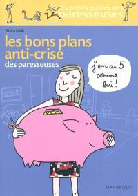 Les bons plans anti-crise des paresseuses