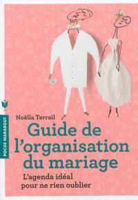 Guide de l'organisation du mariage : l'agenda idéal pour ne rien oublier