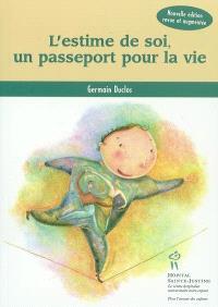 L'estime de soi, un passeport pour la vie
