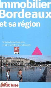 Immobilier Bordeaux et sa région : 2009 : tous les bons plans pour vendre, acheter, louer, financer