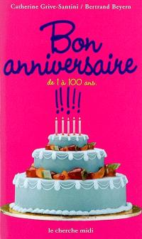 Bon anniversaire ! : de 1 à 100 ans