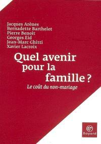 Quel avenir pour la famille ? : le coût du non-mariage