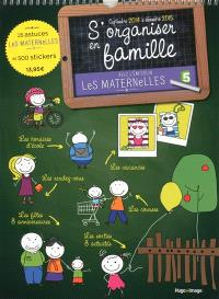 S'organiser en famille : septembre 2014 à décembre 2015 : avec l'émission Les maternelles
