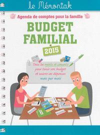 Budget familial 2015 : agenda de comptes pour la famille