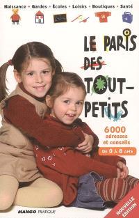 Le Paris des tout-petits : 6.000 adresses et conseils : de 0 à 8 ans