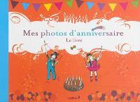 Mes photos d'anniversaire : le livre