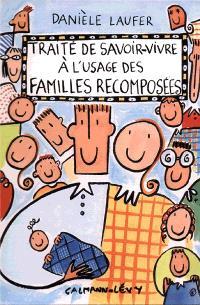 Traité de savoir vivre à l'usage des familles recomposées