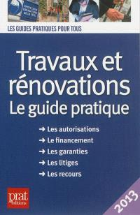 Travaux et rénovations : le guide pratique : 2013