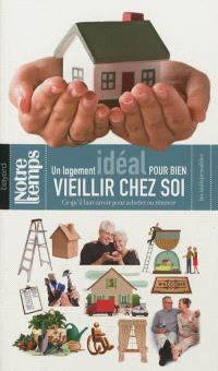 Un logement idéal pour bien vieillir chez soi : ce qu'il faut savoir pour acheter ou rénover
