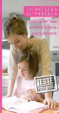 10 astuces de parents pour aider ses enfants à faire leurs devoirs