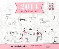 2014, je m'organise ! : 16 mois de septembre 2013 à décembre 2014
