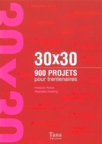 30x30, 900 projets pour trentenaires