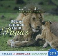 365 jours de pensées pour les papas 2012 : chaque jour, un message d'amour pour tous les papas