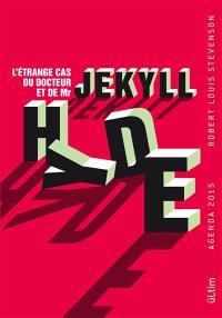Agenda 2015 L'étrange cas du Docteur Jekyll et de Mister Hyde, Robert Louis Stevenson