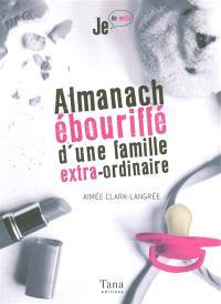 Almanach ébouriffé d'une famille extra-ordinaire