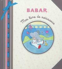 Babar : mon livre de naissance