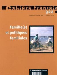 Cahiers français. n° 322, Famille(s) et politiques familiales