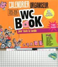 Calendrier organiseur WC book, septembre 2015 à septembre 2016 : pour toute la famille