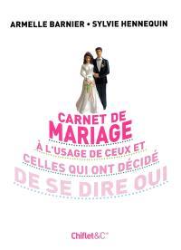 Carnet de mariage : à l'usage de ceux qui ont décidé de se dire oui