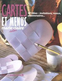 Cartes et menus : 40 idées : invitations, voeux, anniversaires...