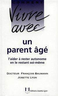 """Comment vivre avec un parent âgé : l""""aider à rester autonome en le restant soi-même"""