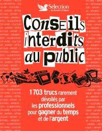 Conseils interdits au public : 1.703 trucs rarement dévoilés par les professionnels pour gagner du temps et de l'argent