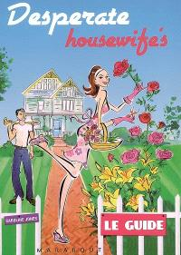 Desperate housewife's : le guide