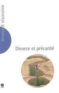Divorce et séparation. n° 5, Divorce et précarité