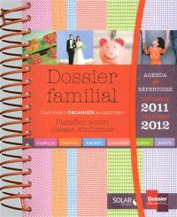 Dossier familial : planifier, noter, classer, s'informer : tout pour s'organiser au quotidien, septembre 2011-décembre 2012