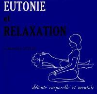 Eutonie et relaxation : détente corporelle et mentale