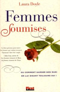 Femmes soumises : ou comment garder son mari en lui disant toujours oui !