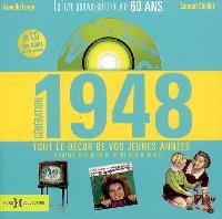 Génération 1948 : le livre anniversaire de vos 60 ans : tout le décor de vos jeunes années (actualité, culture, mode, sport, design, société....)