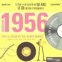 Génération 1956 : le livre anniversaire de vos 50 ans : tout le décor de vos jeunes années : actualité, culture, mode, sport, design, société...