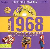 Génération 1968 : le livre anniversaire de vos 40 ans : tout le décor de vos jeunes années (actualité, culture, mode, sport, design, société...)