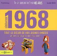 Génération 1968 : le livre anniversaire de vos 40 ans, tout le décor de vos jeunes années : actualité, culture, mode, sport, design, société...