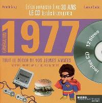 Génération 1977 : le livre anniversaire de vos 30 ans : tout le décor de vos jeunes années : actualité, culture, mode, sport, design, société...