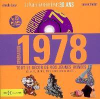 Génération 1978 : le livre anniversaire de vos 30 ans : tout le décor de vos jeunes années (actualité, culture, mode, sport, design, société...)