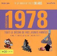 Génération 1978 : le livre anniversaire de vos 30 ans, tout le décor de vos jeunes années : actualité, culture, mode, sport, design, société...