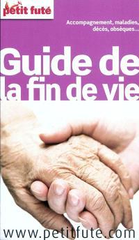 Guide de la fin de vie : accompagnement, maladies, décès, obsèques...