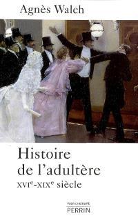 Histoire de l'adultère : XVIe-XIXe siècle