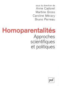 Homoparentalités, approches scientifiques et politiques : actes de la IIIe Conférence internationale sur l'homoparentalité, 25-26 oct. 2005