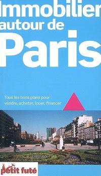 Immobilier autour de Paris : tous les bons plans pour vendre, acheter, louer, financer