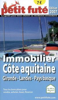 Immobilier côte Aquitaine 2007 : Gironde, Landes, Pays Basque